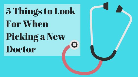 5 Things to Look for in a New Doctor