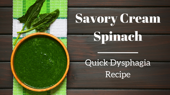 New Dysphagia Recipe | Savory Cream Spinach