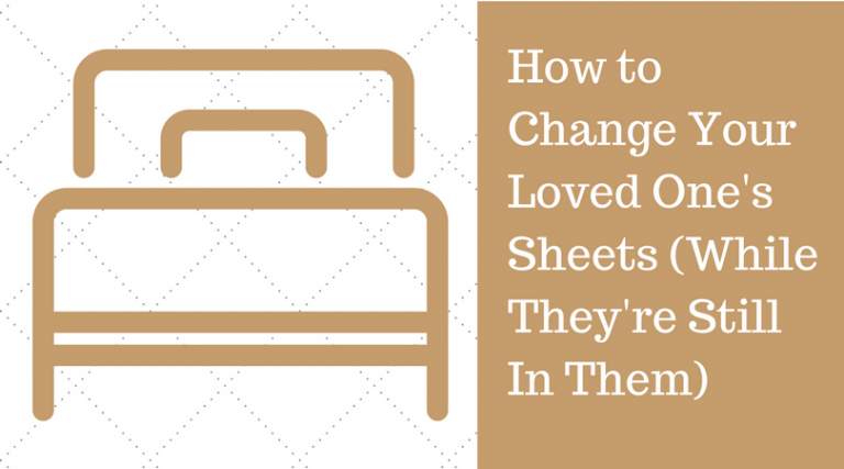 How to Change Bed Sheets with Somebody In Them