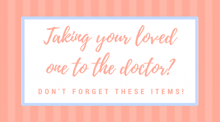 Important Things to Remember to Take to Your Loved One's Doctor's Appointment