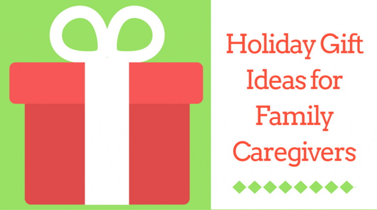 Holiday Gift Ideas for Family Caregivers