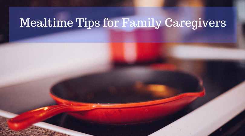 Mealtime Ideas for Caregivers