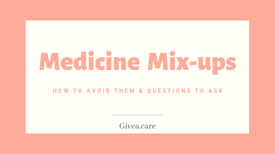 Medicine Mix-ups | How to Avoid Them and Questions to Ask
