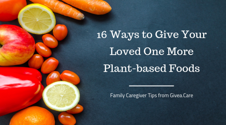 16 Easy Ways to Give Your Loved One More Plant-based Foods